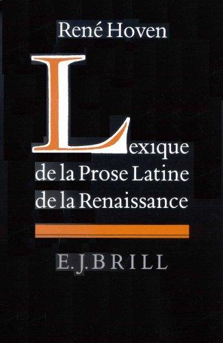 Lexique De LA Prose Latine De LA Renaissance par Rene Hoven