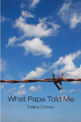 What Papa Told Me by Felice Cohen (2010-09-13)