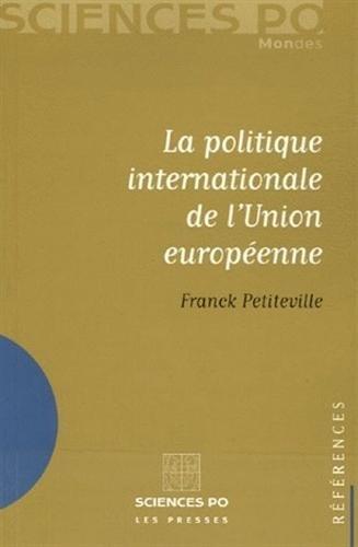 La politique internationale de l'Union européenne par Franck Petiteville