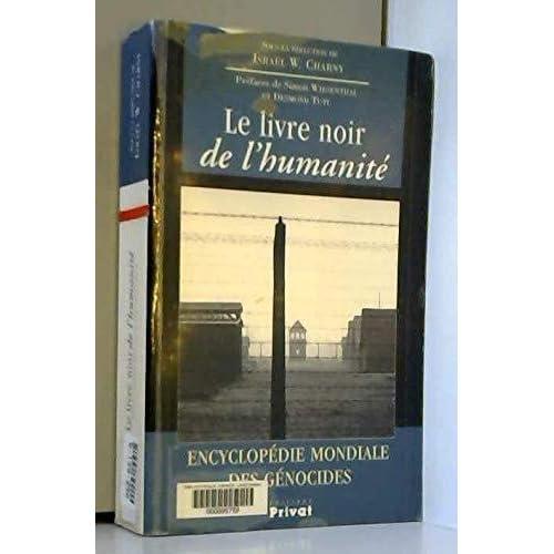 Le Livre noir de l humanité : Encyclopédie mondiale des génocides