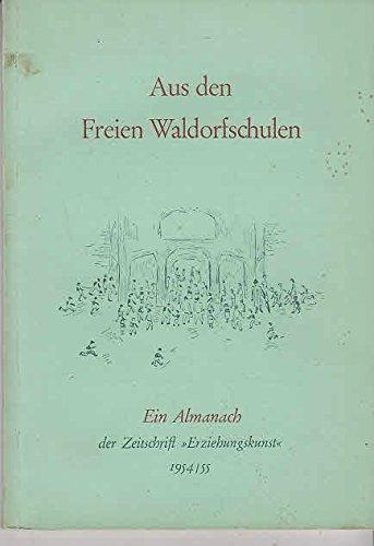 """Aus den Freien Waldorfschulen. Ein Almanach der Zeitschrift """"Erziehungskunst"""". 1954."""