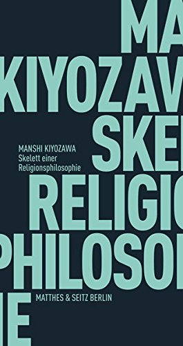 Skelett einer Religionsphilosophie (Fröhliche Wissenschaft, Band 112)
