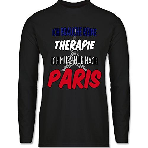 Shirtracer Städte - Ich Brauche Keine Therapie Ich muss Nur Nach Paris - Herren Langarmshirt Schwarz