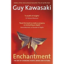 Art of Enchantment: How to Woo, Influence and Persuade by Guy Kawasaki (2011-03-01)