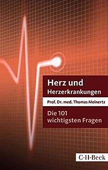 Die 101 Wichtigsten Fragen Und Antworten - Herz Und Herzerkrankungen (beck Paperback 7047) por Thomas Meinertz epub