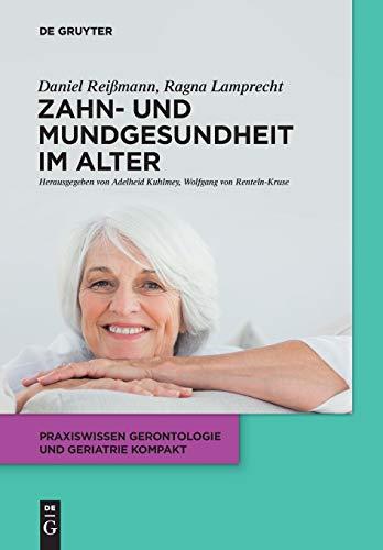 Zahn- und Mundgesundheit im Alter (Praxiswissen Gerontologie und Geriatrie kompakt, Band 8)