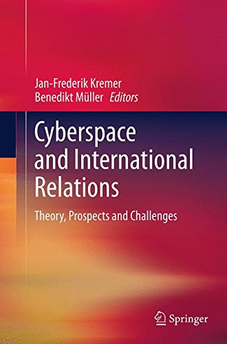 Cyberspace and International Relations: Theory, Prospects and Challenges