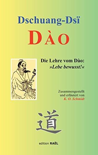 Dào: Die Lehre vom Dào: »Lebe bewusst!«