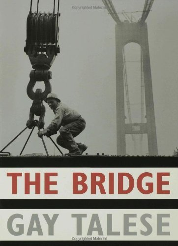 The Bridge: The Building of the Verrazano-Narrows Bridge by Gay Talese (2003-01-01)