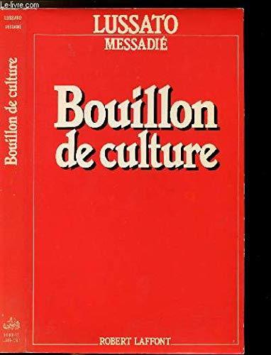 BOUILLON DE CULTURE par GERALD MESSADIE
