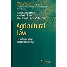 Agricultural Law: Current Issues from a Global Perspective (LITES - Legal Issues in Transdisciplinary Environmental Studies, Band 1)