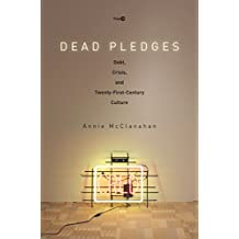 Dead Pledges: Debt, Crisis, and Twenty-First-Century Culture