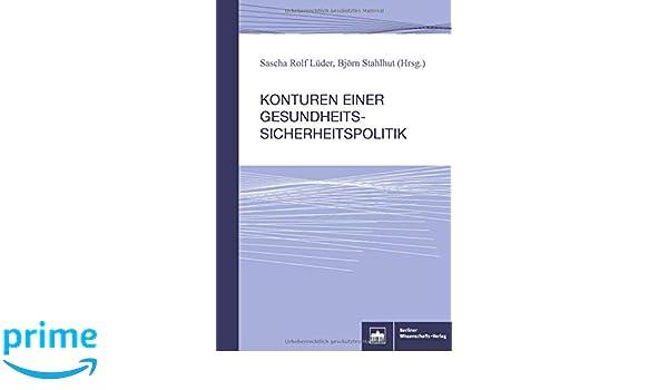 Konturen einer Gesundheitssicherheitspolitik: Amazon.de: Sascha Rolf ...