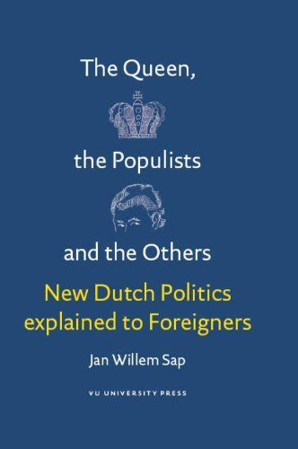 Queen, the Populists & the Others: New Dutch Politics Explained to Foreigners by Jan Willem Sap (2010-12-01) par Jan Willem Sap
