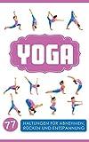 Yoga: Yoga für Einsteiger: 77 Haltungen für Abnehmen, Rücken und Entspannung (Yoga Nidra, Yoga für Späteinsteiger, Yoga für dein Leben, Mudras Finger ... Yoga für Einsteiger, Yoga für Schwangere) - Christina Austin