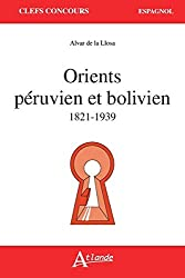 Orients péruvien et bolivien - 1821-1939