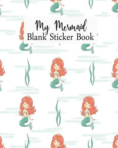 My Mermaid Blank Sticker Book: Blank Sticker Book For Kids, Sticker Book Collecting Album: Volume 15 por Jasmine Leone