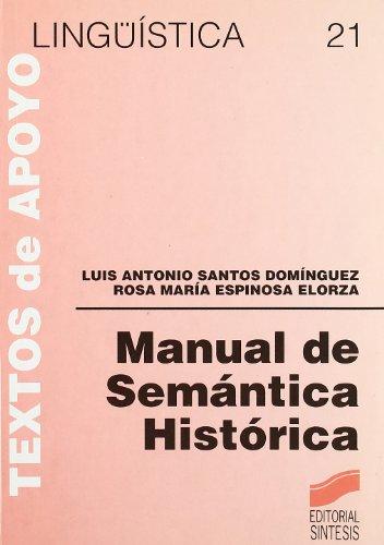 Manual de semántica histórica (Lingüística) por Luis Antonio Santos Domínguez