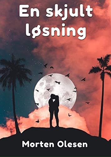 En skjult løsning (Danish Edition) por Morten  Olesen