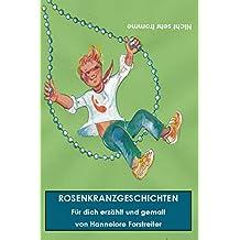 Rosenkranzgeschichten: Für dich erzählt und gemalt. (German Edition)