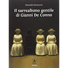 Il surrealismo gentile di Gianni De Conno. Ediz. illustrata
