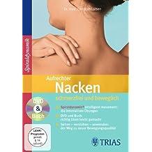 Aufrechter Nacken - schmerzfrei und beweglich: DVD & Buch