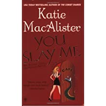 YOU SLAY ME (Aisling Grey, Guardian Novels) by Katie MacAlister (2007-10-04)