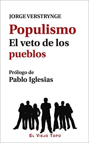 Populismo : el veto de los pueblos por Jorge Verstrynge Rojas