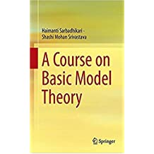 A Course on Basic Model Theory  (English Edition)