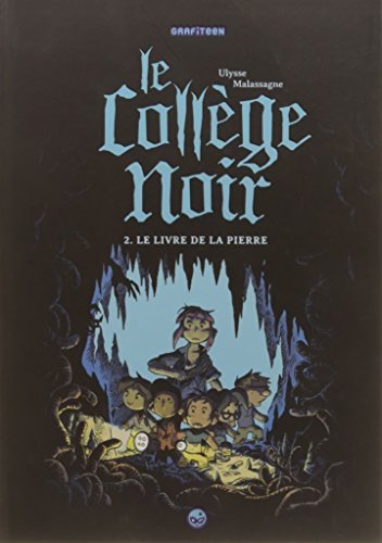Le collège noir (2) : Le livre de la pierre