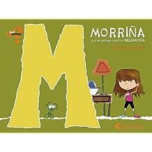 Morriña (que en gallego significa Melancolía) (¿Qué sientes?)