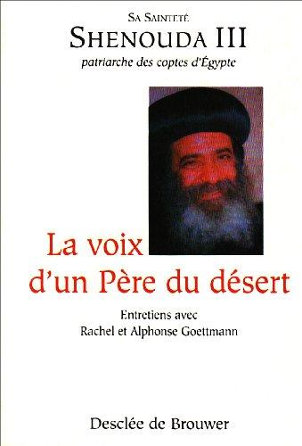 La voix d'un Père du désert : Entretien avec Sa sainteté Shenouda 3 patriarche des coptes d'Egypte
