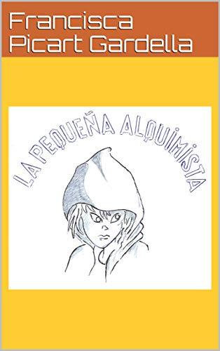La pequeña alquimista por Francisca Picart Gardella