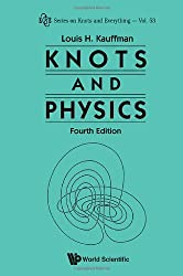 Knots and Physics: Fourth Edition (Series on Knots and Everything)