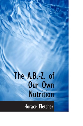 The A.B.-Z. of Our Own Nutrition