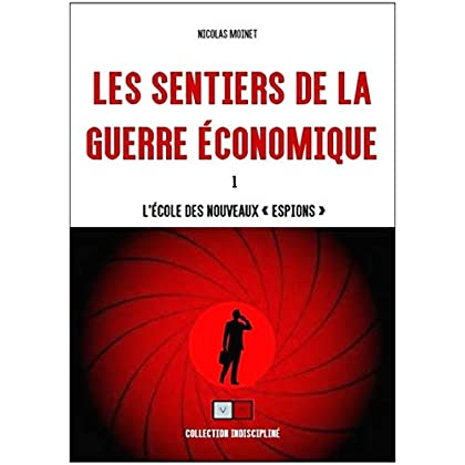 Les sentiers de la guerre économique: L'école des nouveaux 'espions' (ARCANA IMPERII)