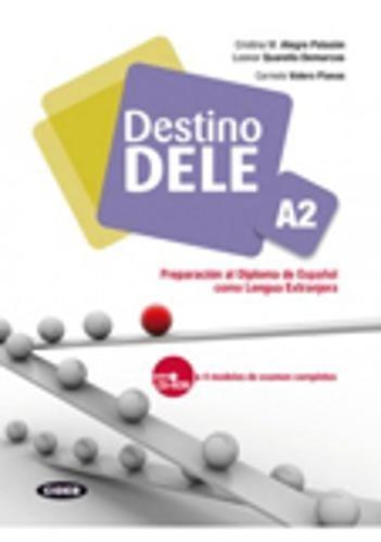 Destino Dele. Volume A. Per le Scuole superiori. Con CD-ROM: Destino Dele A2. Libro (+CD Audio)