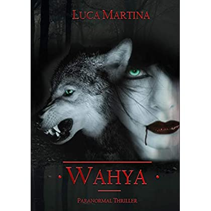 Wahya - Paranormal Thriller (Collana Letture In Penombra Vol. 1)