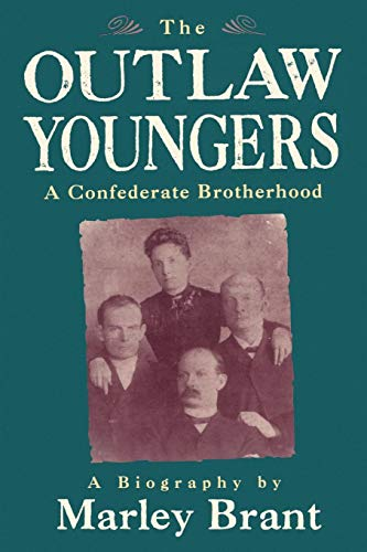 The Outlaw Youngers: A Confederate Brotherhood: A Confederate Brotherhood