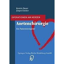 Aortenchirurgie. Ein Patientenratgeber (Operationen am Herzen)