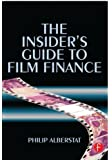 The Insider's Guide to Film Finance