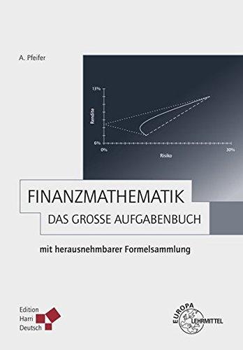 Finanzmathematik - Das große Aufgabenbuch: mit herausnehmbarer Formelsammlung