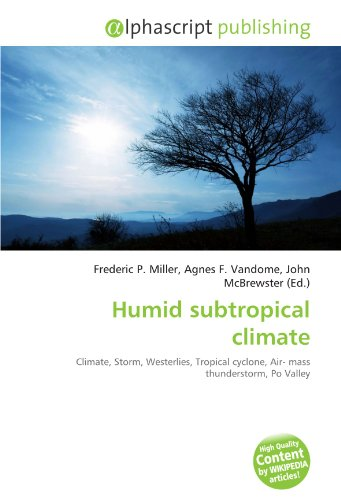 Humid subtropical climate: Climate, Storm, Westerlies, Tropical cyclone, Air- mass thunderstorm, Po Valley