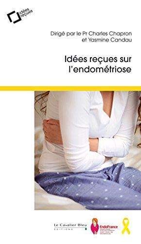 Idées recues sur l'endométriose par Collectif