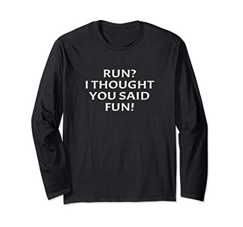 Run I Thought You Said Fun Lustiger Laufender Zitat Läufer Langarmshirt