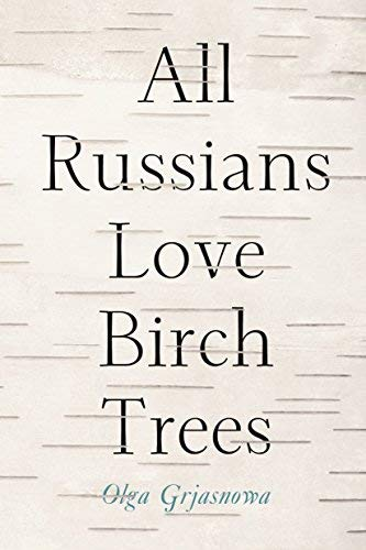 All Russians Love Birch Trees by Olga Grjasnowa (2014-01-07)