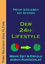 Mehr (er)leben mit System: Der 24h-Lifestyle