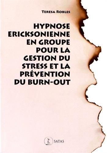 Hypnose ericksonienne en groupe pour grer le stress et prvenir le burn-out