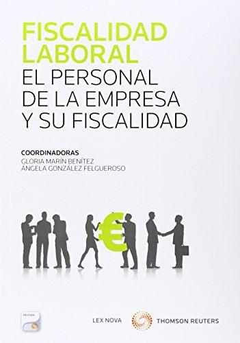 Fiscalidad laboral. El personal de la empresa y su fiscalidad (Monografía) por Gloria Marin Benitez