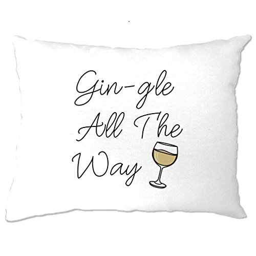 Christmas Pillow Case Bedroom Gin-gle All The Way Gin Drink Alcohol Santa Claus Sleigh Bells Drunk Drink Party Festive Cool Funny Gift Present